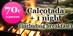 Calçotada + 1 night (including breakfast) 70€!!